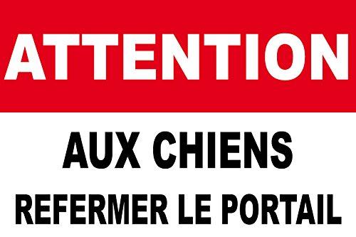 Atention aux chiens refermer le portail. panneauxsignaletiques.fr