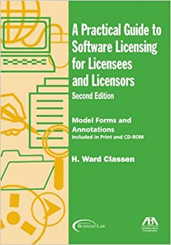 A Practical Guide to Software Licensing for Licensees and Licensors: Model Forms and Annotations (Practical Guide to Software Licensing for Licensees & Licensors)