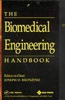 The Biomedical Engineering Handbook (Electrical Engineering Handbook)