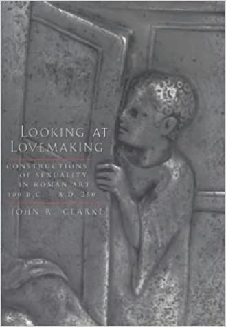 John clarke looking at lovemaking constructions of sexuality in roman art