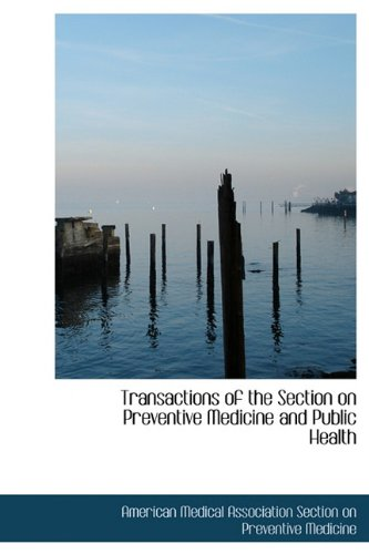 Transactions of the Section on Preventive Medicine and Public Health pdf