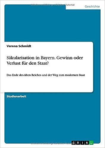 Sakularisation in Bayern. Gewinn Oder Verlust Fur Den Staat?
