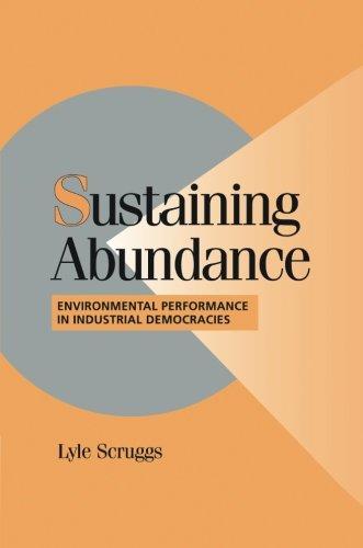 Sustaining Abundance: Environmental Performance in Industrial Democracies (Cambridge Studies in Comparative Politics)