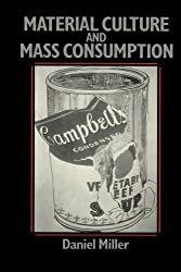 Material Culture and Mass Consumption (Social Archaeology)
