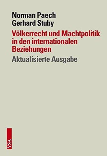 Völkerrecht und Machtpolitik in den internationalen Beziehungen: Aktualisierte Ausgabe