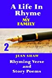 A Life in Rhyme - My Family, Jean Shaw, 1495492737