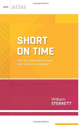 Short on Time: How do I make time to lead and learn as a principal? (ASCD Arias)