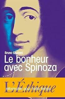 Le bonheur avec Spinoza : l'Ethique reformulée pour notre temps, Giuliani, Bruno
