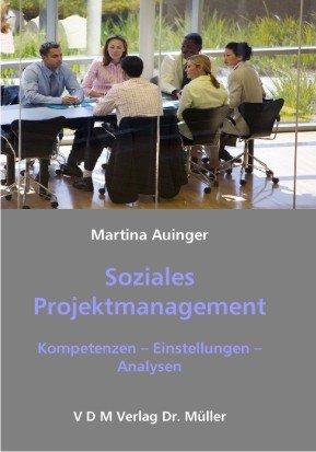 Soziales Projektmanagement: Kompetenzen – Einstellungen – Analysen