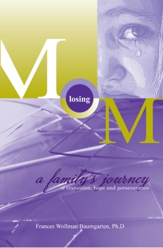 Losing Mom: a family's journey of transition, hope & perseverance