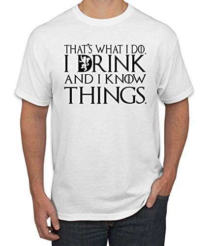 Black That's What I Do I Drink and I Know Things Thrones Quote Merch | Mens Pop Culture Graphic T-Shirt, White, -
