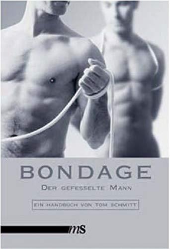 Bondage - Ausstieg aus der Selbstkontrolle. Ein Handbuch