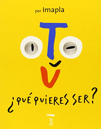 Que Quieres Ser?/ What Do You Want To Be? (Spanish Edition)