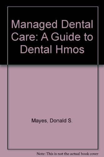 Managed Dental Care: A Guide to Dental Hmos