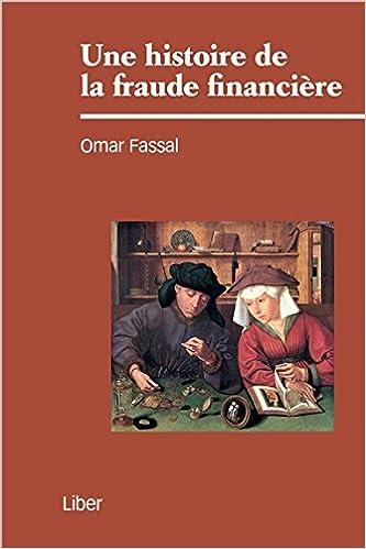 Kindle it livres télécharger Une histoire de la fraude financière by Omar Fassal en français PDF