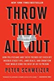 Throw Them All Out: How Politicians and Their Friends Get Rich Off Insider Stock Tips, Land Deals, and Cronyism That…