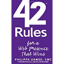 42 Rules for a Web Presence That Wins: Business Strategy, Web Strategy, Website, Social Media, Internet Marketing, Online Marketing, Web Presence, Web Analytics by Philippa Gamse (2011-09-07)