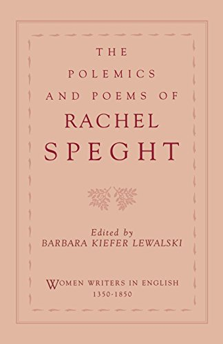 The Polemics and Poems of Rachel Speght (Women Writers in English 1350-1850)