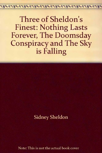Three of Sheldon's Finest: Nothing Lasts Forever, The Doomsday Conspiracy and The Sky is Falling