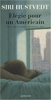 Élégie pour un Américain : roman, Hustvedt, Siri