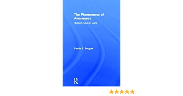 The Phenomena of Awareness: Husserl, Cantor, Jung