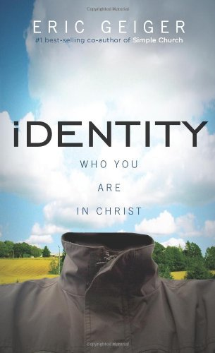 Identity Who You Are in Christ by Geiger, Eric [B & H Books,2008] (Hardcover)