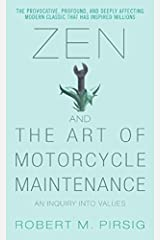 Zen and the Art of Motorcycle Maintenance: An Inquiry Into Values by Robert M. Pirsig (2006-04-25) Paperback