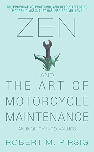 Zen and the Art of Motorcycle Maintenance: An Inquiry Into Values by Robert M. Pirsig (2006-04-25) ebook