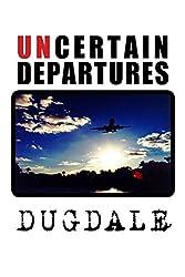 Uncertain Departures