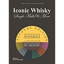 Iconic Whisky [nouvelle édition]: Single malts & more
