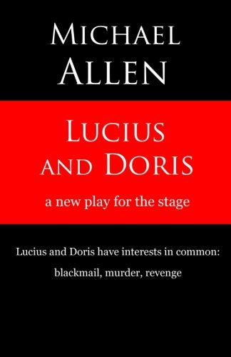 lucius and doris a new play for the stage