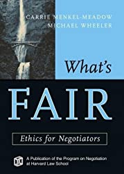What's Fair: Ethics for Negotiators
