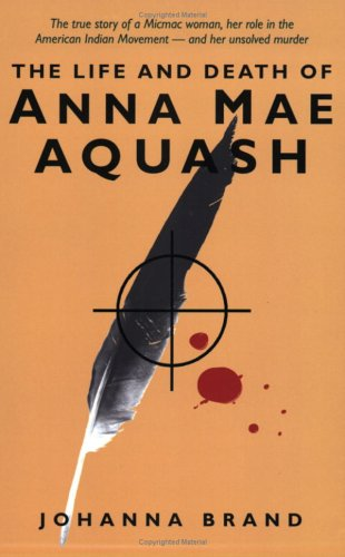 The Life and Death of Anna Mae Aquash