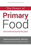 The Power of Primary Food: Nourishment Beyond The Plate (English Edition)