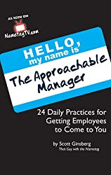 The Approachable Manager: 24 Daily Practices for Getting Employees to Come to You