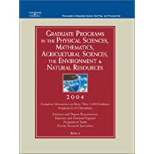 Grad Guides BK4:Phy Sci/Math/Ag Sci 2004 (Peterson's Graduate Programs in the Physical Sciences, Mathematics,...