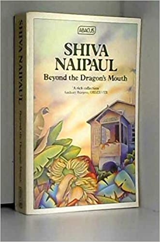 Beyond The Dragons Mouth Abacus Books Shiva Naipaul