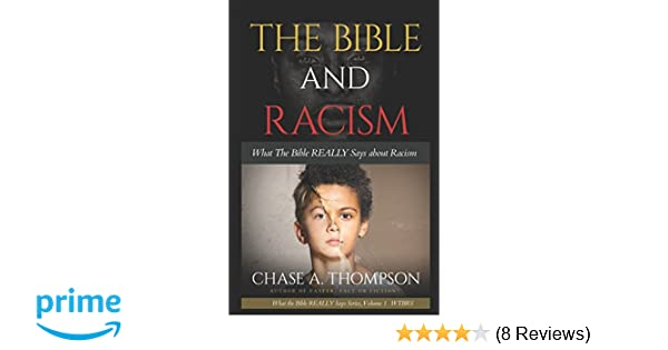 the bible and racism what the bible really says about racism