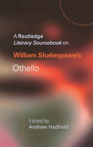 William Shakespeare's Othello: A Routledge Study Guide and Sourcebook (Routledge Guides to Literature)