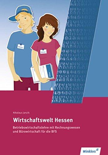 Wirtschaftswelt Hessen: Betriebswirtschaftslehre mit Rechnungswesen und Bürowirtschaft für die Berufsfachschule: Schülerband