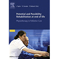 Potential and Possibility: Rehabilitation at end of life: Physiotherapy in Palliative Care (German Edition)