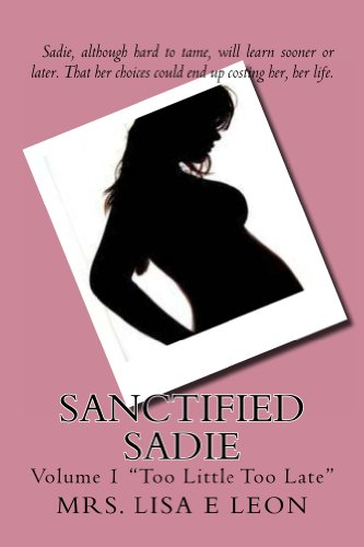 Sanctified Sadie: Too Little Too Late (Santified Sadie Book 1)