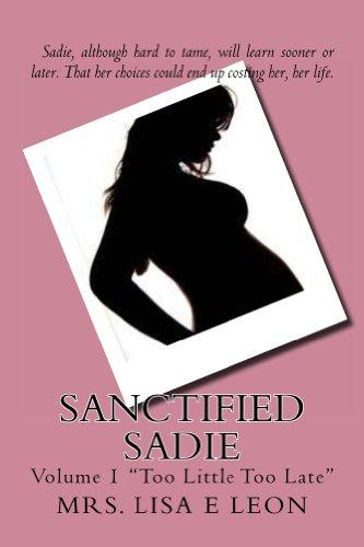 Sanctified Sadie: Too Little Too Late (Santified Sadie Book 1)