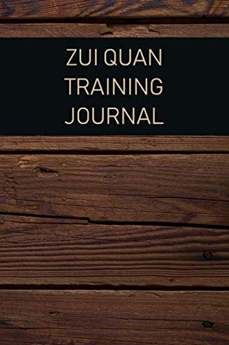 Zui Quan Training Journal: For training session notes
