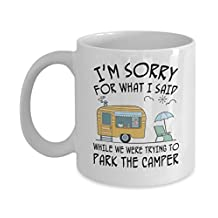 Camping Mug RV Camper Mug Sorry for what I said while park the camper funny outdoor weekend coffee mugs Best Birthday Christmas Gifts for mens womens