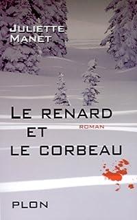 Le renard et le corbeau : roman, Manet, Juliette