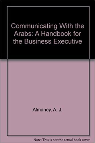 Communicating With the Arabs: A Handbook for the Business Executive
