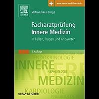 Facharztprüfung Innere Medizin: in Fällen, Fragen und Antworten - Mit Zugang zur Medizinwelt (German Edition)