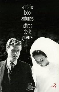 Lettres de la guerre : de ce vivre ici sur ce papier décrit, Antunes, António Lobo