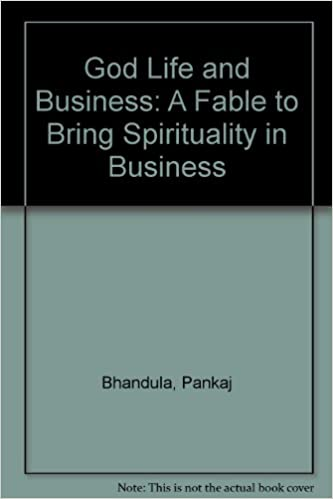 Book God Life and Business: A Fable to Bring Spirituality in Business